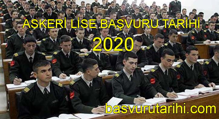 askeri lise başvuru tarihi 2020