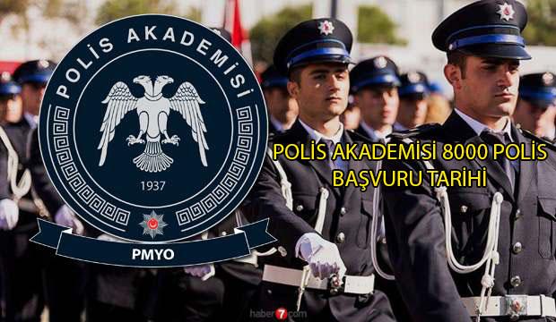 polis akademisi 8000 polis başvuru tarihi